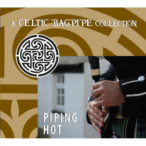 Piping Hot: A Celtic Bagpipe Collection