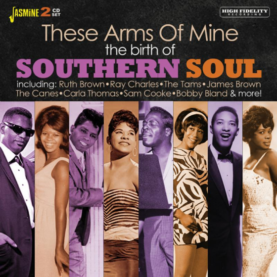 These Arms of Mine - The Birth of Southern Soul
