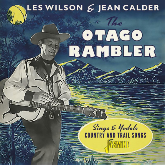 The Otago Rambler Sings And Yodels Country & Trail Songs