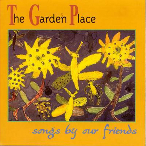 The Garden Place; Songs by Our Friends