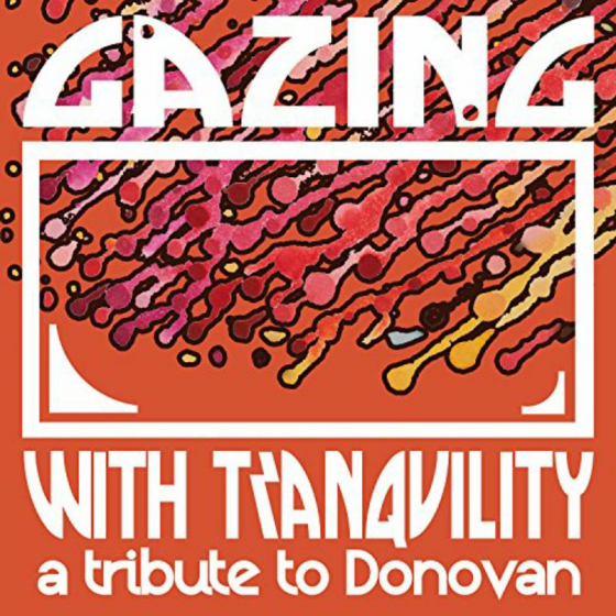 Gazing With Tranquility : A Tribute To Donovan