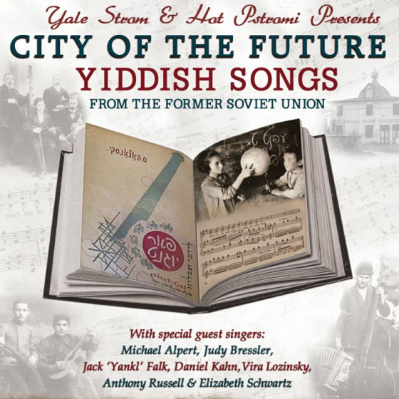 City Of The Future - Yiddish Songs From The Former Soviet Un