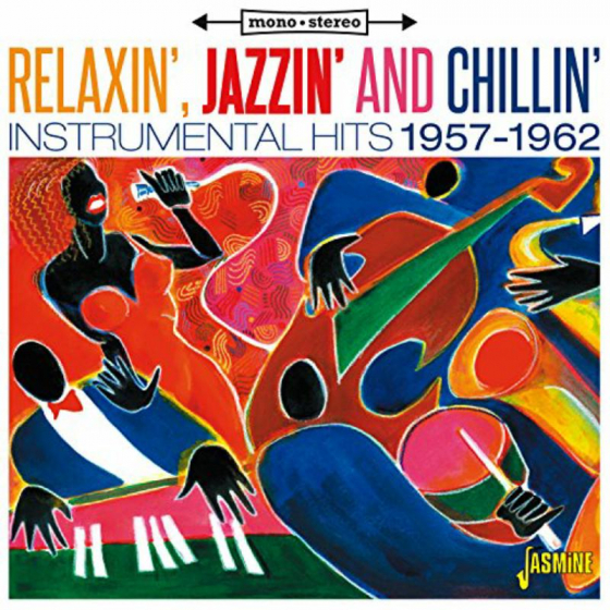Relaxin', Jazzin' And Chillin' - Instrumental Hits 1957-1962