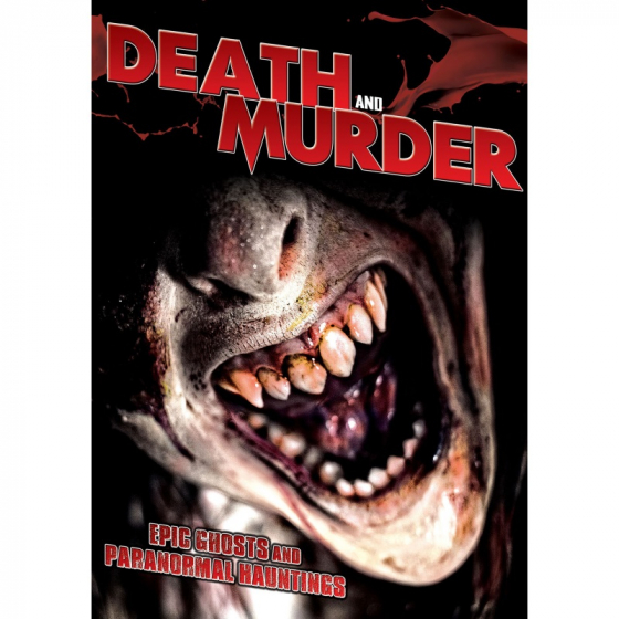Death And Murder: Epic Ghosts And Paranormal Hauntings