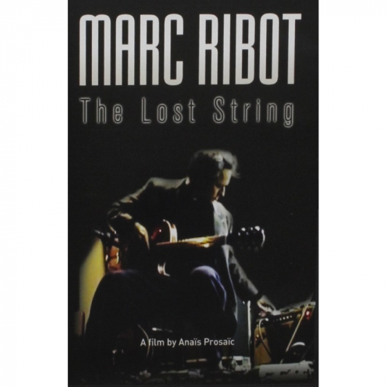 Marc Ribot - The Lost String (DVD)