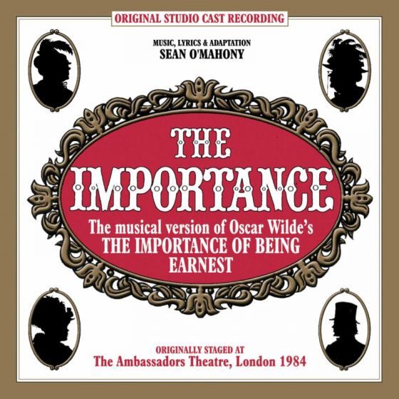 The Importance - The Musical Version of The Importance of Being Earnest