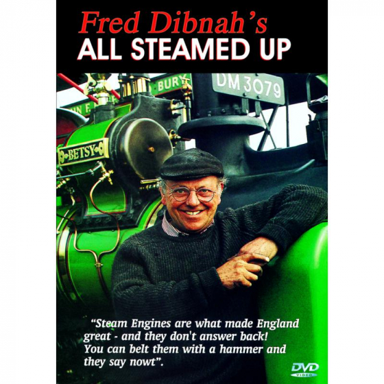 Fred Dibnah's - All Steamed Up