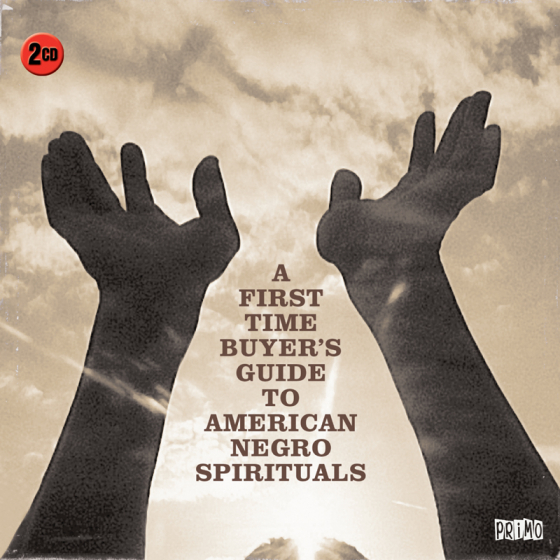 A First Time Buyer's Guide To American Negro Spirituals