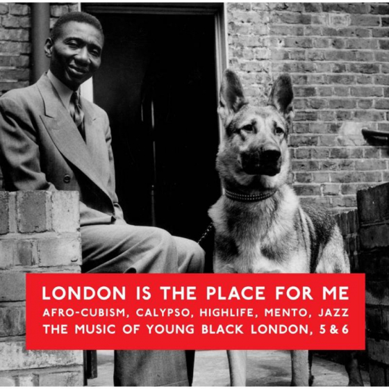 London Is The Place For Me 5 & 6