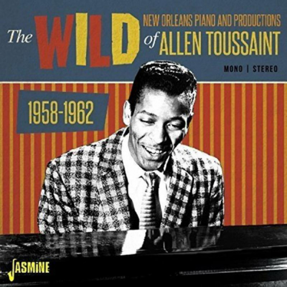 The Wild New Orleans Piano and Productions of Allen Toussaint 1958-1962