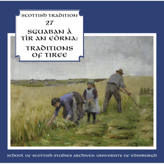 Sguaban A Tir An Eorna - Traditions Of Tiree