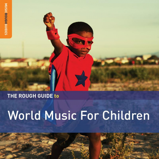The Rough Guide To World Music For Children (Second Edition)
