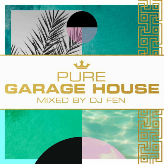 Pure Garage House - Mixed by DJ Fen