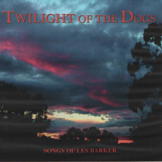 Twilight of the Dogs: Songs of Les Barker