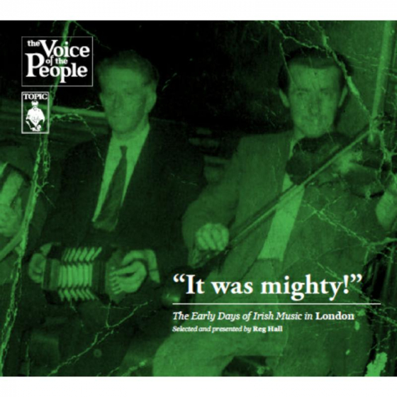 It Was Mighty! The Early Days Of Irish Music In London