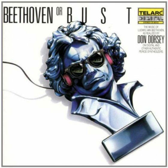 Beethoven Or Bust: The Music Of Beethoven As Realized On Synthesizer