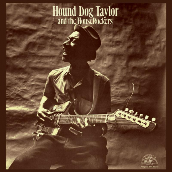 Hound Dog Taylor And The House Rockers