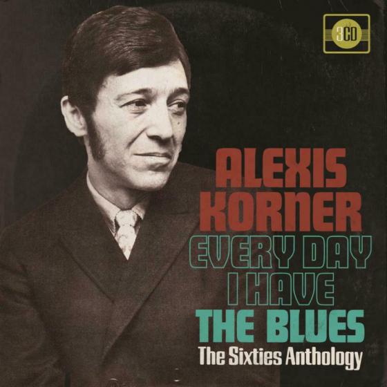 Every Day I Have The Blues: The Sixties Anthology