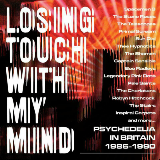 Losing Touch With My Mind: Psychedelia In Britain