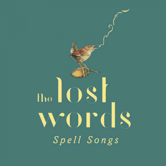 The Lost Words: Spell Songs (Deluxe Edition)