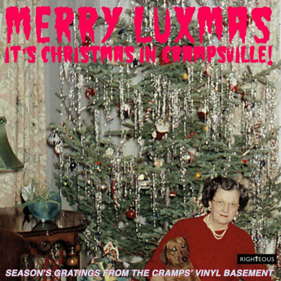 Merry Luxmas ~ It's Christmas In Crampsville: Season's Gratings From The Cramps' Vinyl Basement