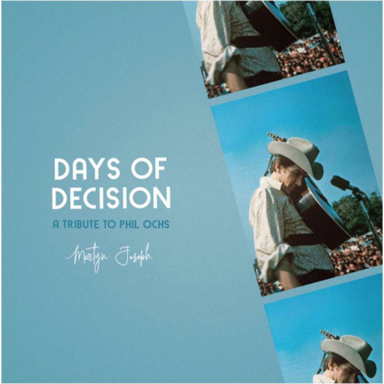 Days Of Decision: A Tribute To Phil Ochs