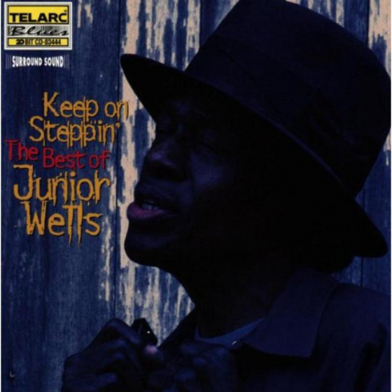 Keep On Steppin': The Best Of Junior Wells