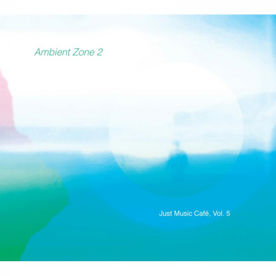 Ambient Zone 2 (Just Music Cafe, Vol. 5)