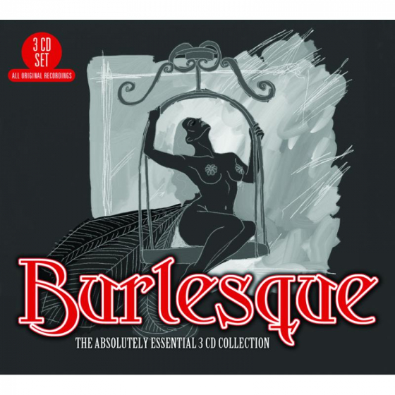 Burlesque: The Absolutely Essential 3CD Collection