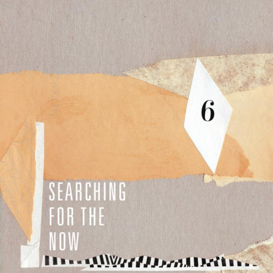 """Searching For The Now Vol. 6 - 7"""""""