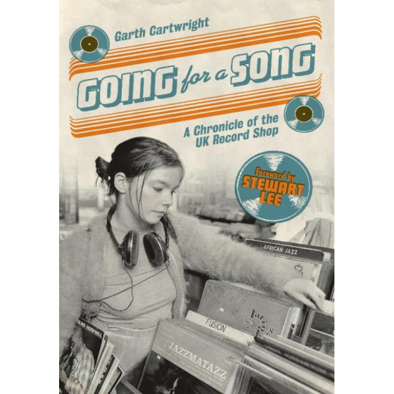 Going For A Song - A Chronicle Of The UK Record Shop (BOOK)