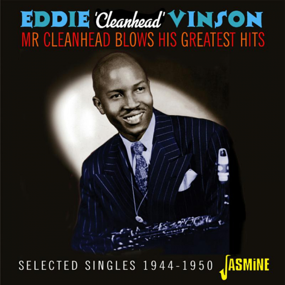 Mr Cleanhead Blows His Greatest Hits - Selected Singles 1944-1950