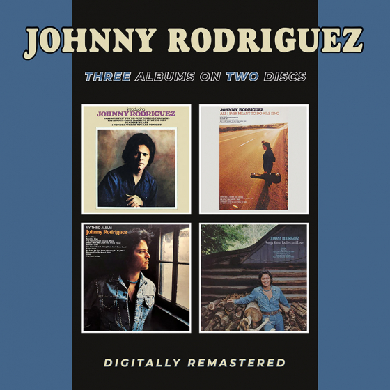Introducing Johnny Rodriguez / All I Ever Meant To Do Was / Sing My Third Album / Songs About Ladies And Love