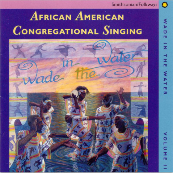 Wade in the Water, Vol. 2: African-American Congregational Singing