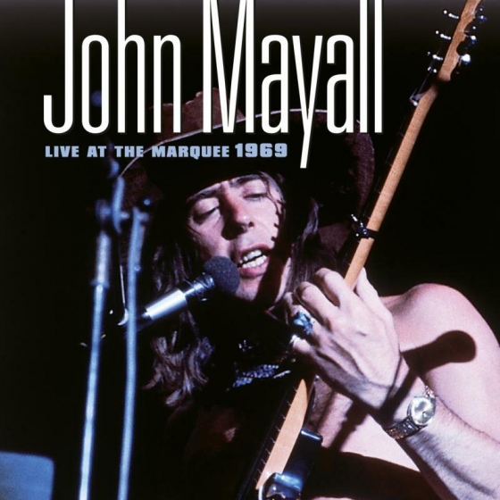 John Mayall - Live At The Marquee 1969