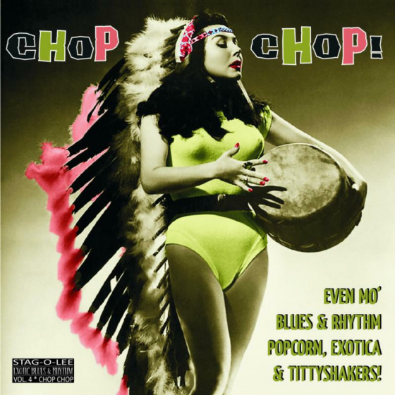 Exotic Blues & Rhythm-Vol. 04 Chop Chop!