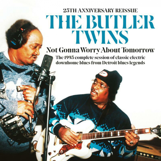 Not Gonna Worry About Tomorrow (25th Anniversary Reissue)
