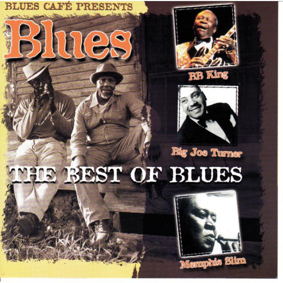Blues Cafe Presents - The Best Of Blues