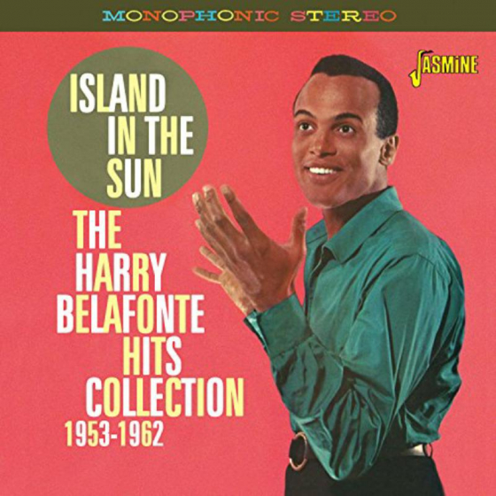 Island In The Sun - The Harry Belafonte Hits Collection 1953-1962