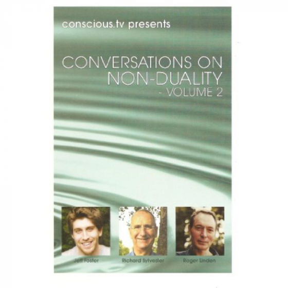 Conversations On Non-Duality Volume 2