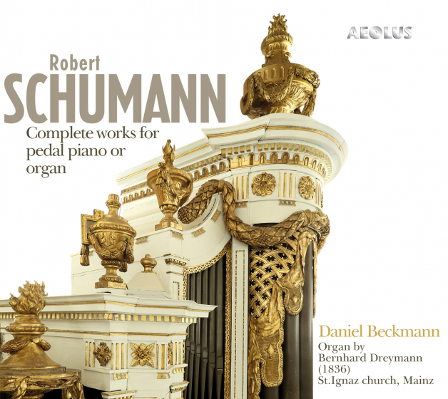 Schumann: Complete Works For Pedal Piano Or Organ
