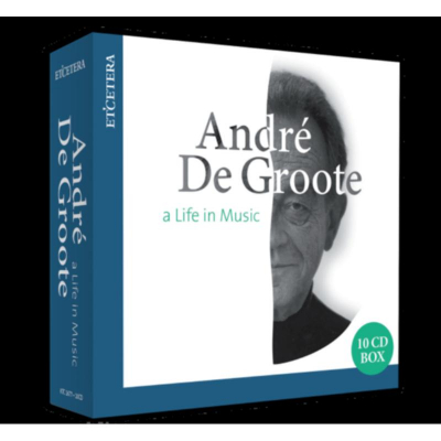 Andre De Groote: A Life In Music