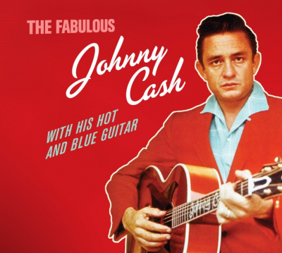 The Fabulous Johnny Cash With His Hot And Blue Guitar