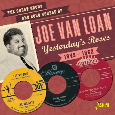 The Great Group and Solo Vocals of Joe Van Loan Yesterday's Roses 1949-1962