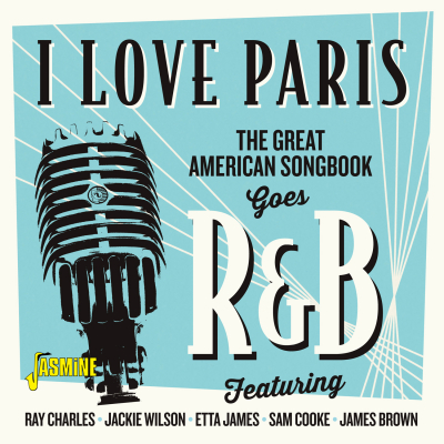 I Love Paris - The Great American Songbook Goes R&B
