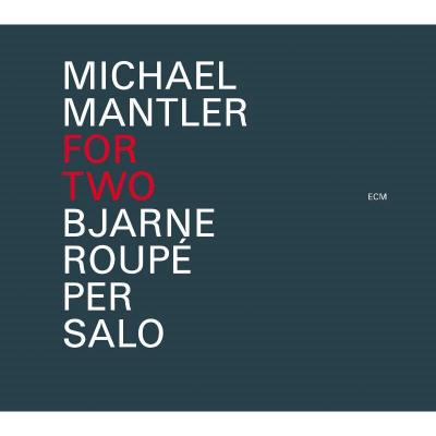 Michael Mantler: For Two
