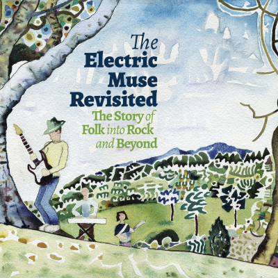 The Electric Muse Revisited - The Story Of Folk Into Rock And Beyond (4 Disc Boxset)