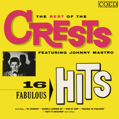 The Best Of The Crests Featuring Johnny Mastro: 16 Fabulous Hits