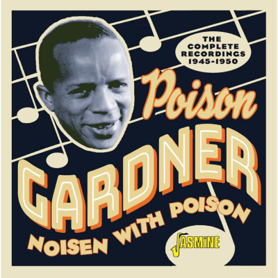 Noisen With Poison - The Complete Recordings 1945-1950