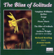 The Bliss Of Solitude: Songs And Piano Music By Vaughan Will